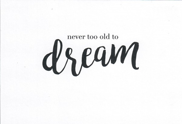 Cityproducts YOU&ME-Never too old to Dream